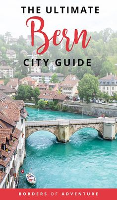 Travel to Bern changes perceptions on what a capital is. The things to do in Bern and the historical old city soon show a surprising capital of Switzerland. A great bucket list destination. - Borders of Adventure Europe Travel Guide, Europe Destinations, Travel Guides, Travel Info, Cheap Travel, Best Places To Travel, Cool Places To Visit, Places To Go, Berne
