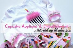 Cupcake Applique and Embellising Tutorial This has to be one of my new favorite outfits! I will definitely be making this! Sewing Kids Clothes, Sewing For Kids, Baby Sewing, Diy For Kids, First Birthday Cupcakes, First Birthday Outfits, Sewing Patterns Free, Free Sewing, Cupcake Shirt