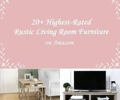 Try our recommended highest-rated rustic living room furniture you can find on Amazon. Learn more at www.divesanddollar.com