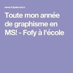 Toute mon année de graphisme en MS! - Fofy à l'école