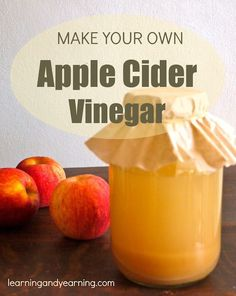 Making your own apple cider vinegar saves money, and is easy to do! @learningandyearning