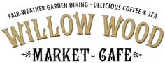 Willow Wood Market Cafe - Fair Weather Garden Dining - Delicious Coffee and Tea