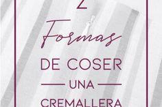 COMO COSER CREMALLERA INVISIBLE - TUTORIAL DE COSTURA - costura fácil - técnicas de costra