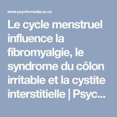 Le cycle menstruel influence la fibromyalgie, le syndrome du côlon irritable et la cystite interstitielle | Psychomédia