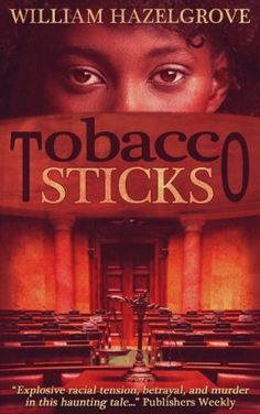 Tobacco Sticks (Southern Mysteries) by William Elliott Hazelgrove, http://www.amazon.com/dp/B001UHNI9C/ref=cm_sw_r_pi_dp_i6gtsb19XEAP7