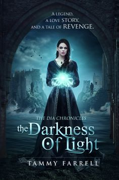 The Darkness of Light (The Dia Chronicles) by Tammy Farrell (Jan. 2014)