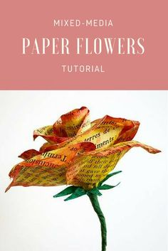 How to Make Paper Flowers -- a Rose and a Poppy!