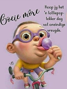 Good Morning Good Night, Good Morning Wishes, Good Morning Quotes, Morning Greetings Quotes, Morning Messages, Afrikaans Language, Lekker Dag, Stay Positive Quotes, Goeie Nag
