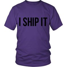"""Just go up to two random people where ever u go and point to ur shirt and say """"I Ship it"""" then walk away and see what happens"""