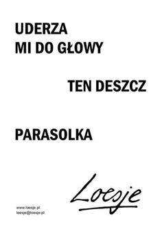 Loesje Polish Language, Motto, Nick Vujicic, Street Art, Poems, Humor, Funny, Quotes, Sad