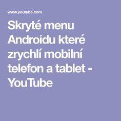 Skryté menu Androidu které zrychlí mobilní telefon a tablet Android Watch, Mobiles, Menu, Apple, Writing, Phone, Youtube, Internet, Notebook