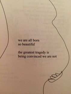 Everyone is beautiful, but because we are all different, we are taught that no one is