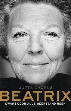 Beatrix. Dwars door alle weerstand heen van Jutta Chorus:  Maandag 22 januari verscheen dit boek met een geactualiseerde epiloog, ter gelegenheid van Beatrix' 80e verjaardag