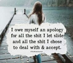 I owe myself an apology Great Quotes, Quotes To Live By, Me Quotes, Motivational Quotes, Inspirational Quotes, No More Drama, Verbatim, Note To Self, Relationship Quotes