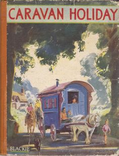 """""""Caravan Holiday"""" by Elizabeth Gould, published by Blackie, undated, IIlus. Vintage Book Covers, Vintage Children's Books, Book Cover Art, Book Art, Enid Blyton Books, Caravan Holiday, Old Children's Books, Children's Book Illustration, Book Illustrations"""