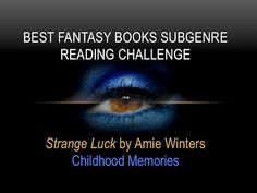 CHILDHOOD MEMORIES | Strange Luck | BFB Subgenre #ReadingChallenge #fantasy #books #video