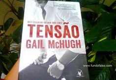 ..:: Fundo Falso ::..: ✓ Resenha: Tensão - Gail McHugh