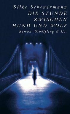 Die Stunde zwischen Hund und Wolf (German Edition) by Silke Scheuermann. $13.90. Publisher: Schöffling & Co.; 3. Auflage edition (December 3, 2012). Author: Silke Scheuermann. 174 pages