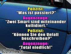 Policeman: & # What happened? Cute Funny Quotes, Funny Cute, Really Funny, Funny Jokes, Hilarious, Word Pictures, Funny Pictures, Funny Dialogues, German Quotes