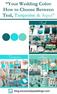 """""""Your Wedding Color: How to Choose Between Teal, Turquoise and Aqua """" 