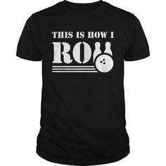 This Is How I Roll Funny Bowling Shirt gift tee shirts and hoodies for men / women. Tags: bowling party t shirt favors, t-shirt bowling for soup, t-shirt for bowling, design your own bowling t-shirt, bowling t shirts online, #bowling #fitness #tshirts #hoodies #bowlingshirts #sunfrog #amazon . BUY HERE: https://www.sunfrog.com/TeeSport/Bowling-T-Shirt-Designs?72120&shelloff