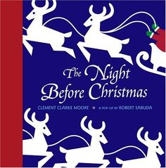 One of the most beautiful pop up books I've ever seen!  The Night Before Christmas Pop-up by Clement Clarke Moore