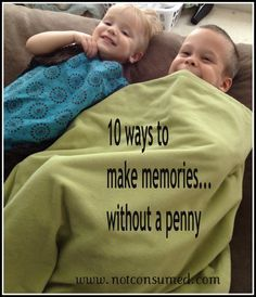 """10 ways to spend memorable time with your kids on the cheap - My favorites are having something unexpected for dinner (i might substitute the chocolate fondue for a waffle parfait kinda thing with whipped cream and fruit...) and """"Have lunch UNDER the table!"""""""