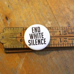 End White Silence Button Pinback Pin Keychain Magnet Bottle Opener Protest Love