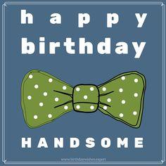 Happy Birthday, handsome!