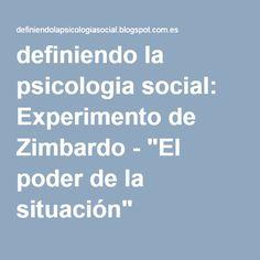 """definiendo la psicologia social: Experimento de Zimbardo - """"El poder de la situación"""""""