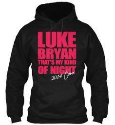 Luke Bryan recently Announced Second Leg of 2014   That's My Kind of Night Tour. So don't forget to Buy   your Tickets and this Shirt....