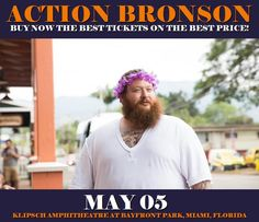 Action Bronson in Miami at Klipsch Amphitheatre At Bayfront Park on May 05. More about this event here https://www.facebook.com/events/227950971025846/