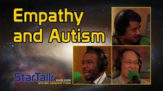 Empathy and Autism - Neil deGrasse Tyson, Dr. Paul Wang, Chuck Nice