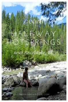 British Columbia is blessed with numerous hot springs. Unfortunately, many of these are either privately owned or difficult to get to. For someone like myself who is a little bit obsessed with finding free, wild hot springs, Halfway Hot Springs up near Revelstoke is a rare treat.