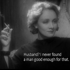 """I never found a man good enough for that."""" Marlene Dietrich in Morocco… """"Husband? I never found a man good enough for that."""" Marlene Dietrich in Morocco Hollywood Glamour, Old Hollywood, Citations Film, Image Citation, Movie Lines, Marlene Dietrich, Film Quotes, The Words, Not Good Enough"""