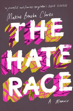 The Hate Race by Maxime Beneba Clarke; design by Allison Colpoys (Hachette…
