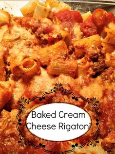 Baked Cream Cheese Rigatoni=YUM! A favorite with the kids.