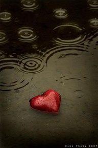 Raining on my heart.