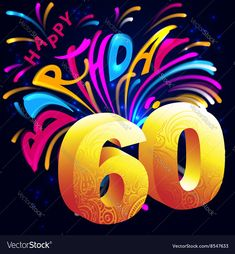Fireworks Happy Birthday with a gold number 60 vector image on VectorStock 60th Birthday Messages, 60th Birthday Cards For Ladies, Happy 60th Birthday Wishes, Happy Birthday Frame, Birthday Posts, Birthday Frames, Birthday Fun, Birthday Greetings, 60th Birthday Decorations
