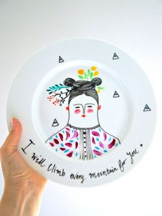 Hand painted decorative plate I will climb por JessQuinnSmallArt, Painted Ceramic Plates, Hand Painted Ceramics, Decorative Plates, Great Music Videos, My Etsy Shop, Pottery, Tableware, Illustration, Olympus