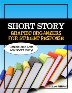 Short Story - Graphic Organizers for Student Response.  Can be used with ANY short story! ($)