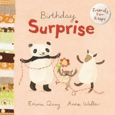 Friends for Keeps — a series of bright, joyous books for young children, written by Emma Quay and illustrated by award-winning illustrator, Anna Walker. Birthday Board, Friend Birthday, 4th Birthday, Three Friends, Best Friends, Anna Walker, Mimosa Bar Sign, Let Them Be Little, Family Birthdays