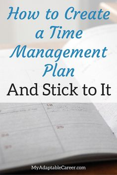 For freelancers and entrepreneurs: here's how to create a time management plan you can stick to.
