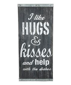 Another great find on #zulily! 'I Like Hugs & Kisses' Wall Sign #zulilyfinds