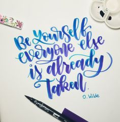 With @tombow  Be yourself quotes.