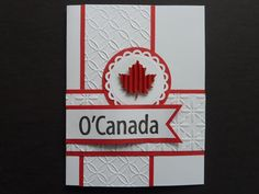 Happy Birthday Canada by Mrs Noofy - Cards and Paper Crafts at Splitcoaststampers Happy Birthday Canada, Canada Images, Leaf Cards, Canada Eh, Homemade Cards, Your Cards, Cardmaking, Card Ideas, Special Occasion