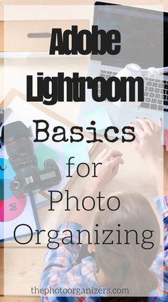 Adobe Lightroom Basics for Photo Organizing | ThePhotoOrganizers.com