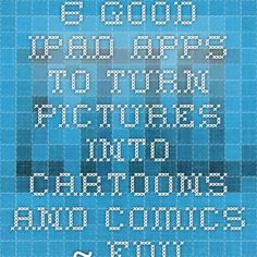 6 Good iPad Apps to Turn Pictures Into Cartoons and Comics ~ Educational Technology and Mobile Learning