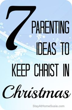 7 tips for keeping Christ in Christmas (for kids)