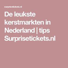 De leukste kerstmarkten in Nederland | tips Surprisetickets.nl